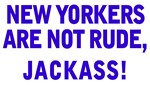 New Yorkers Are Not Rude, Jackass!