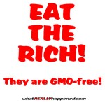 Eat The Rich - They are GMO-free