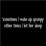 Sometimes I wake up grumpy - Her