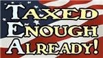 Taxed Enough Already!