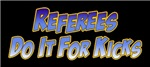 Referees Do It for Kicks
