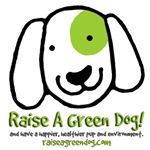 Raise a Green Dog