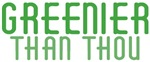 Greenier Than Thou