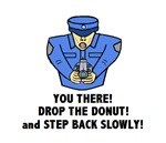 YOU DROP THE DONUT & STEP BACK