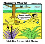 STICK DOG FETCHES STICK MASTER
