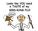 TASTE MY BIRD KUNG FLU
