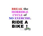 BREAK THE HORRIBLE CYCLE OF NO EXERCISE