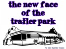 New Face Of The Trailer Park