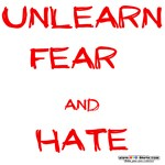 Unlearn Fear and Hate