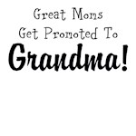 Great Moms Get Promoted To GRANDMA!