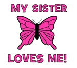 My Sister Loves Me! w/butterfly