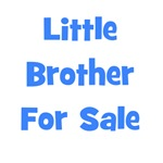 Little Brother For Sale