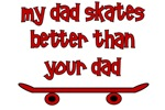 My Dad Skates Better Than Your Dad