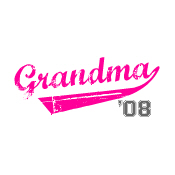 grandma t-shirts 2008