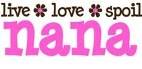 Live Love Spoil Nana
