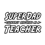 SuperDad...Teacher