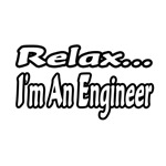 Relax...I'm An Engineer