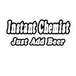 Instant Chemist...Just Add Beer