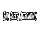 Eat. Sleep. Astronomy.
