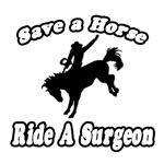 Save A Horse...Ride A Surgeon