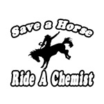 Save A Horse...Ride A Chemist