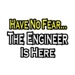Have No Fear, The Engineer Is Here