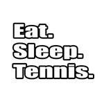 Eat. Sleep. Tennis.