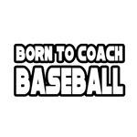 Born to Coach Baseball