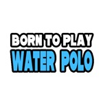 Born to Play Water Polo