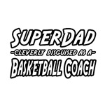 SuperDad...Basketball Coach