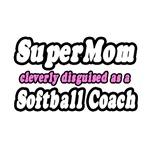 SuperMom...Softball Coach
