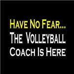 Have No Fear, Volleyball Coach