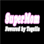 SuperMom: Powered By Tequila