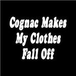 Cognac Makes My Clothes Fall Off