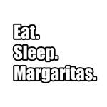 Eat. Sleep. Margaritas.