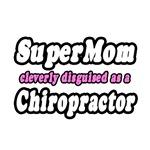 SuperMom...Chiropractor