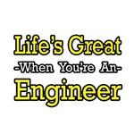 Life's Great...Engineer