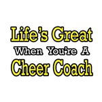 Life's Great...Cheer Coach