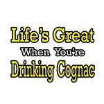 Life's Great...Drinking Cognac