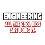 Engineering, All the Cool Kids