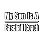 My Son...Baseball Coach