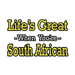 Life's Great..South African