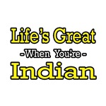 Life's Great...Indian