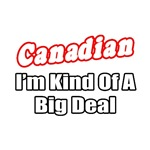 Canadian...Big Deal