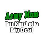 Army Mom...Big Deal