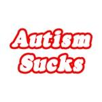 Autism Sucks