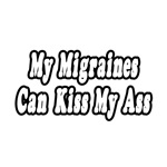 My Migraines Can Kiss My Ass