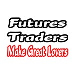Futures Traders...Lovers