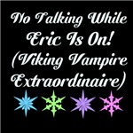 No Talking While Eric Is On, White