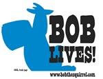 Bob Lives!